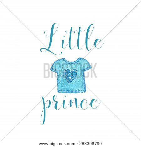 Nursery Baby Print Little Prince With Watercolor Blue Shirt From Ribbon Graphic For Typography
