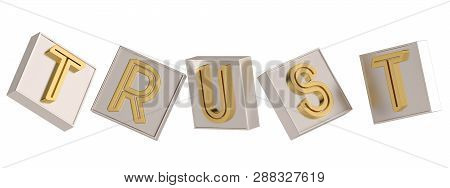 Golden cube word trust isolated on white background 3D illustration. poster