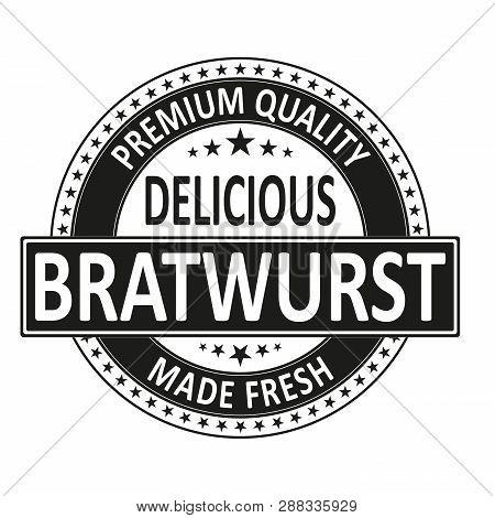 Black Premium Quality Delicious Bratwurst Made Fresh Isolated Square Rubber Stamp Tag
