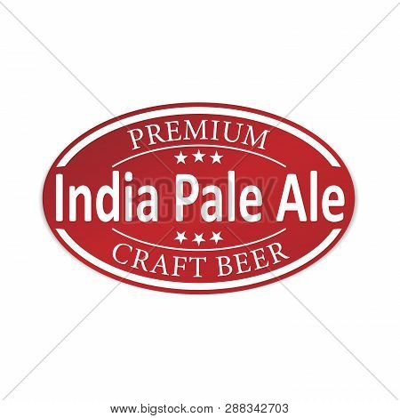 Premium Indian Pale Ale Craft Beer Ipa Paper Web Lable Badge Isolated