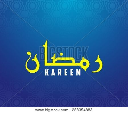 Ramadan Kareem Calligraphy With Blue Background Color