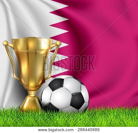 Golden Realistic Winner Trophy Cup And Soccer Ball Isolated On National Qatar Flag. National Team Is