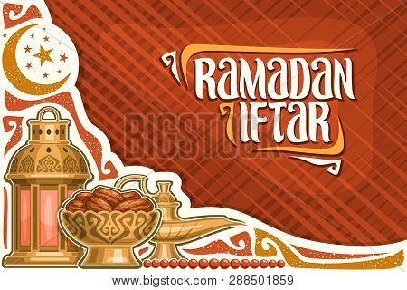 Vector Greeting Card For Ramadan Iftar With Copy Space, Poster With Old Lantern, Aladdin Oil Lamp, B