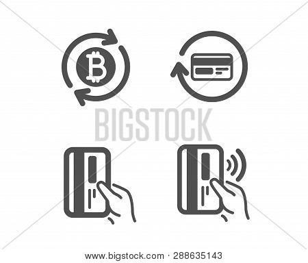 Set Of Payment Card, Refund Commission And Refresh Bitcoin Icons. Contactless Payment Sign. Credit C
