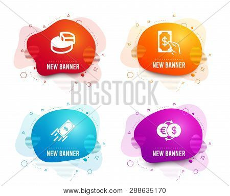 Liquid Badges. Set Of Pie Chart, Fast Payment And Receive Money Icons. Money Exchange Sign. 3d Graph