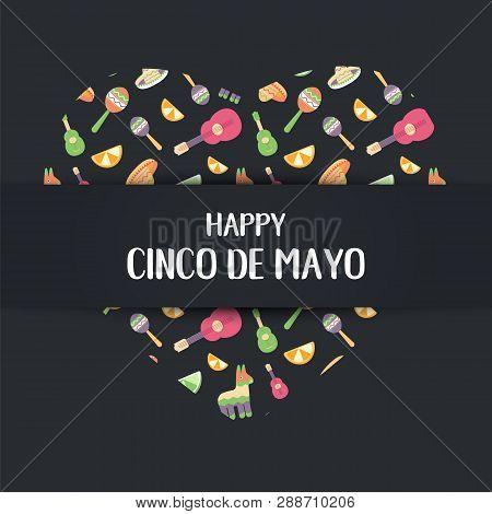 Cinco De Mayo Mexican Card In A Heart. Poster Of Mexican Culture Symbols: Maracas, Pinata, Fruit, Ha