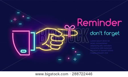 Human Hand Pointing Finger And Red Tape On The Finger In Neon Light Style With Text Reminder Dont Fo