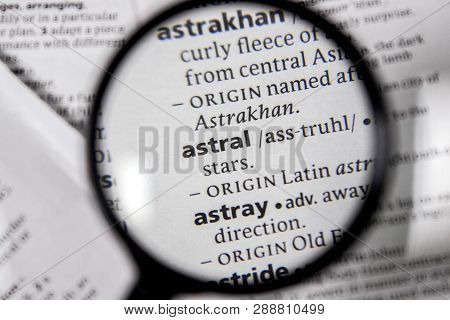 The Word Or Phrase Astral In A Dictionary Book.