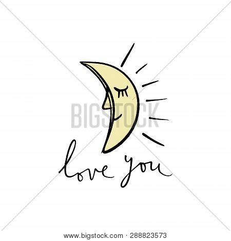 Moon In Love. Unique Stylish Calligraphy Design For Posters, Cards, Mugs, Clothes And Other