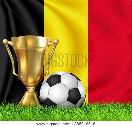 Golden Realistic Winner Trophy Cup And Soccer Ball Isolated On National Belgium Flag. National Team