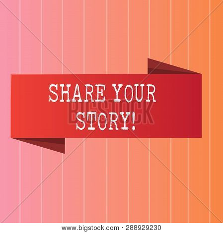Writing note showing Share Your Story. Business photo showcasing Experience Nostalgia Memory Personal. poster