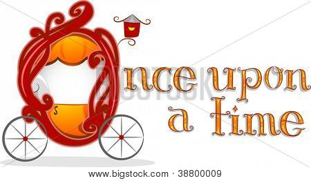 Text Illustration Featuring the Words Once Upon a Time with a Carriage Beside it