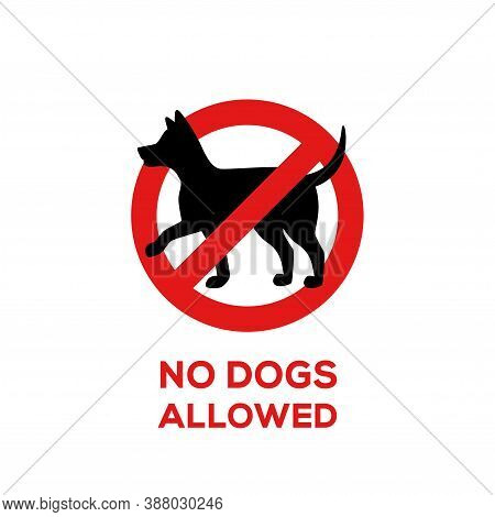 No Dogs Allowed Prohibition Sign With Black Dog Silhouette. Vector Illustration.