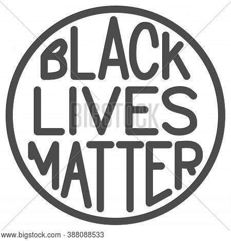 Black Lives Matter Poster In Round Frame Line Icon, Blm Concept, Blm Poster Sign On White Background