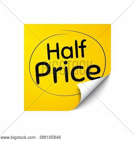 Half Price. Sticker Note With Offer Message. Special Offer Sale Sign. Advertising Discounts Symbol.