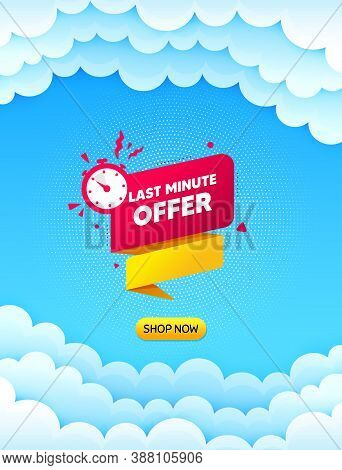 Last Minute Offer Banner. Cloud Sky Background With Offer Message. Sale Timer Tag. Countdown Clock P