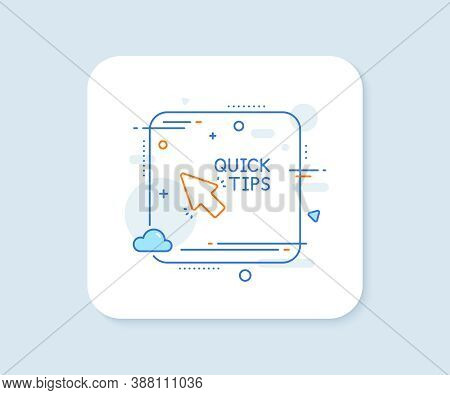 Quick Tips Click Line Icon. Abstract Square Vector Button. Helpful Tricks Sign. Quick Tips Line Icon