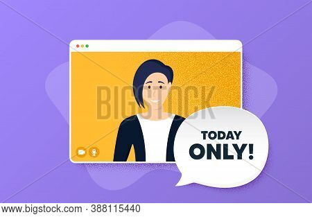 Today Only Sale Symbol. Video Conference Online Call. Special Offer Sign. Best Price. Woman Characte