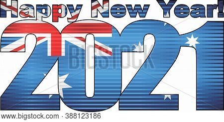 Happy New Year 2021 With Australia Flag Inside - Illustration, 2021 Happy New Year Numerals,  2021 A
