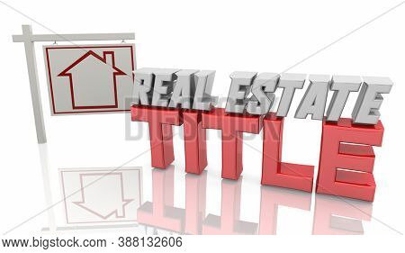 Real Estate Title Service Property Closing Home House Sold Sale 3d Illustration
