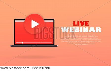 Live Webinar. Distance Education. Laptop With Play Button. Free Webinar Icon. Online Courses. Self-l