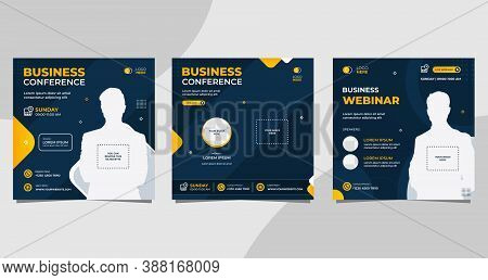 Set Of Social Media Post Template For Business Conference Webinar, Marketing Webinar, And Other Semi