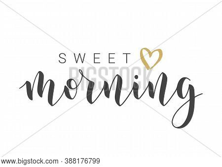 Vector Stock Illustration. Handwritten Lettering Of Sweet Morning. Template For Banner, Postcard, Po
