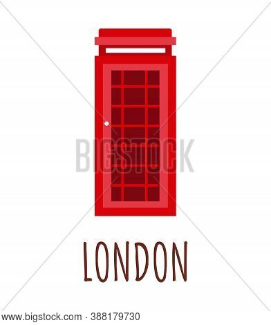 England, London Red Phone Booth Vector Illustration With Lettering London. Image Of Phone Box. Isola