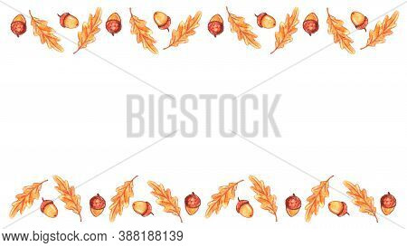 Autumn Background With Border Of Watercolor Oak Leaves And Acorns On Upper, Lower Edges And Space Fo