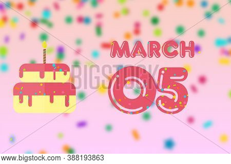 March 5th. Day 5 Of Month, Birthday Greeting Card With Date Of Birth And Birthday Cake. Spring Month