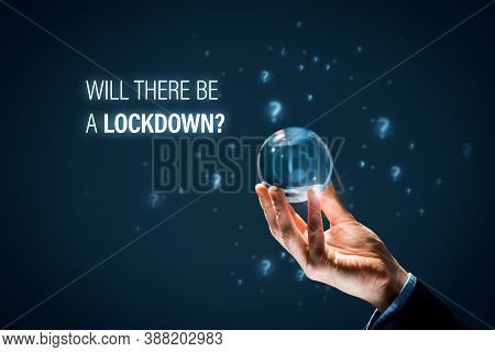 Will There Be A Lockdown? Lockdown In Covid Epidemic Times Concept. Politician Or Manager Prepare To