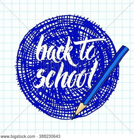 Vector Brush Lettering Back To School Words And A Pencil Over Hand Drawn Round Frame On A Chequered