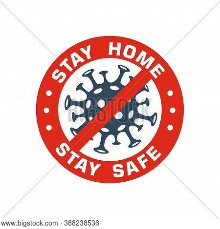 Stay Home, Stay Safe Coronavirus Vector Icons. Coronavirus 2019 Ncov, Covid 19 Ncp Virus Stop Signs,