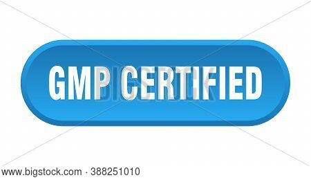 Gmp Certified Button. Rounded Sign On White Background