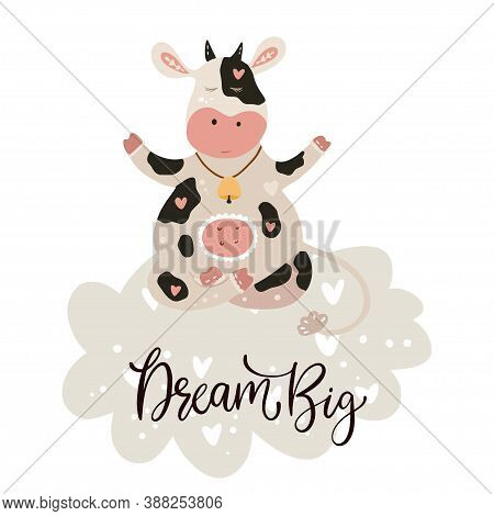 Christmas Cute Cartoon Cow. Vector Poster With Hand Drawn Lettering - Drean Big. Dreaming Animal On