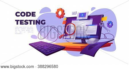Code Testing Cartoon Banner. Functional Test, Methodology Of Programming, Search Errors And Bugs, We