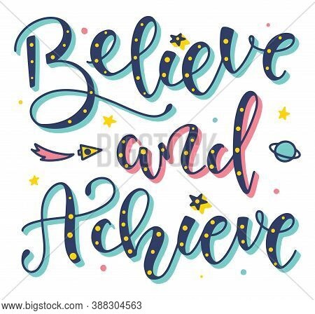 Believe And Achieve Colored Lettering Isolated On White Background, Vector Illustration With Hand Dr