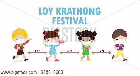 Loy Krathong Festival For New Normal Coronavirus Or Covid 19 With Set Of Cute Thai Children Costume