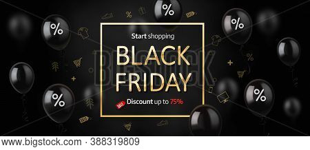 Black Friday Sale, Banner, Poster, Logo Golden Color On Dark Background With Shiny Balloons
