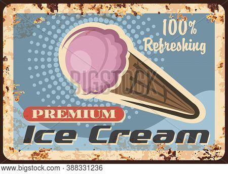Ice Cream In Waffle Cone Vector Rusty Metal Plate. Pink Sweet Dessert, Ad For Cafe Or Shop Vintage R