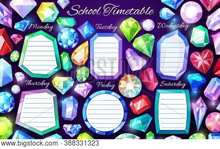 School Timetable With Gems And Crystals, Vector Education Week Schedule Template With Cartoon Gemsto