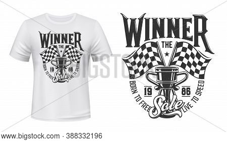Car Race Winner Cup And Flags T-shirt Vector Print. Auto Racing Trophy, Rally Prize And Start Or Fin