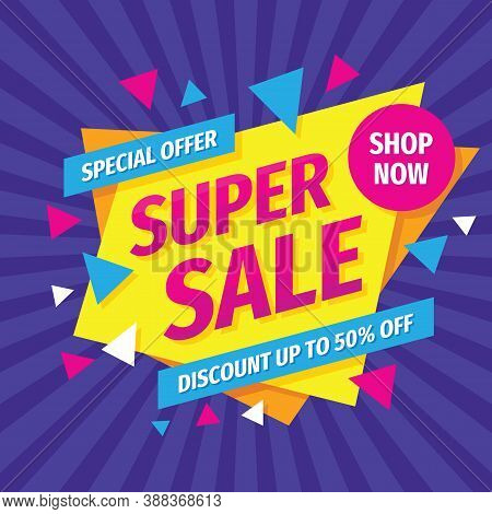 Super Sale Concept Banner Design. Advertising Promotion Poster. Special Discount Up To 50% Off. Vect