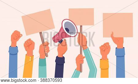 Hands With Protest Banners, Placards And Megaphone, Vector Flat Background. Protester People Hands H