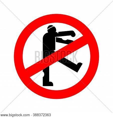 Stop Zombie. Red Road Forbidding. Ban  Dead Man Walks