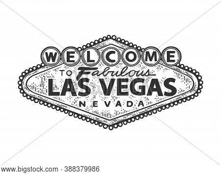 Welcome To Fabulous Las Vegas Sign Sketch Engraving Vector Illustration. T-shirt Apparel Print Desig