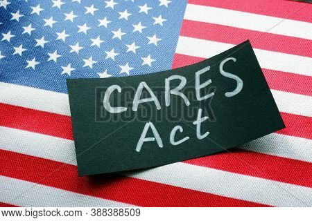Usa Flag And Word Cares Act The Coronavirus Aid, Relief, And Economic Security Act.