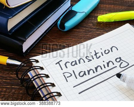 Transition Planning. Handwritten Note In A Notebook.