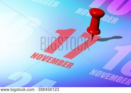 November 17th. Day 17 Of Month, Red Date Written And Pinned On A Calendar To Remind You An Important