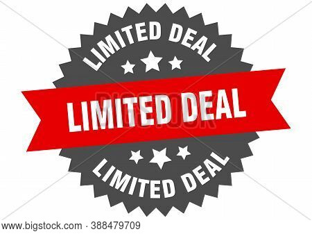Limited Deal Round Isolated Ribbon Label. Limited Deal Sign